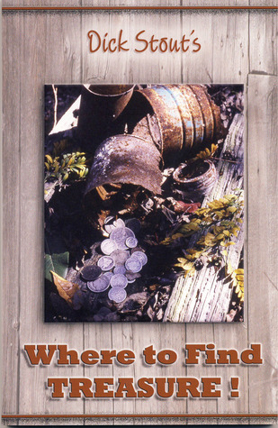 Where to find treasure by Dick Stout