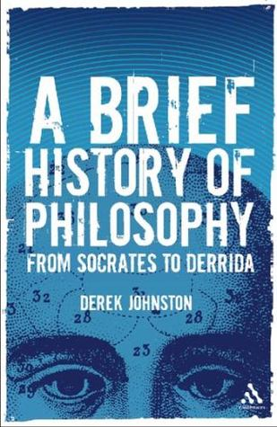 A Brief History Of Philosophy by Derek Johnston