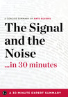 The Signal and the Noise: Why So Many Predictions Fail - But Some Don't by Nate Silver (Summary)