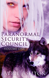 Paranormal Security Council: Volume One (Paranormal Security Council, #1-2)