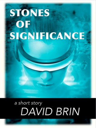Stones of Significance by David Brin