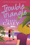 Trouble Triangle (Tyler's Trouble Trilogy, #1)