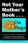 Not Your Mother's Book...On Dogs