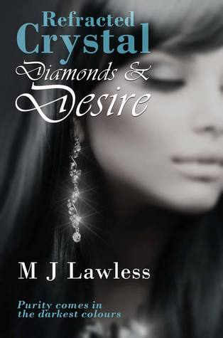 Refracted Crystal: Diamonds and Desire (The Crystal Fragments Trilogy, #3)