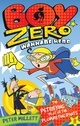 The Petrifying Plot Of The Plummeting Pants (Boy Zero Wannabe Hero #1)
