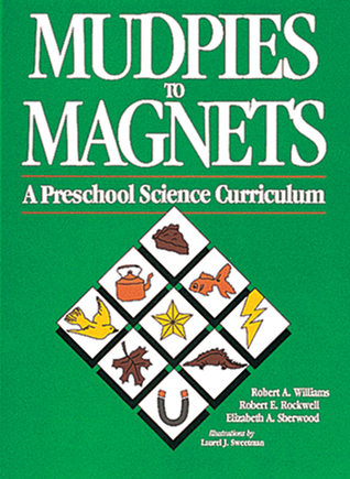 Mudpies to Magnets by Robert A. Williams