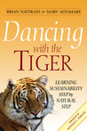 Dancing with the Tiger: Learning Sustainability Step by Natural Step