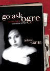 Go Ask Ogre: Letters from a Deathrock Cutter