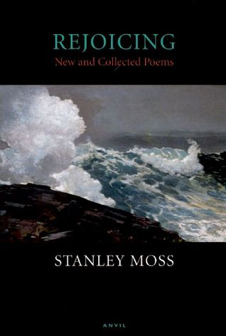 Rejoicing by Stanley Moss