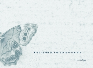 Wide Slumber for Lepidopterists by A. Rawlings