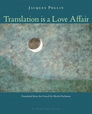 Translation Is a Love Affair by Jacques Poulin
