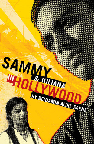 Sammy & Juliana in Hollywood by Benjamin Alire Sáenz