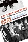 The Turbulent Years: A History of the American Worker, 1933-1941
