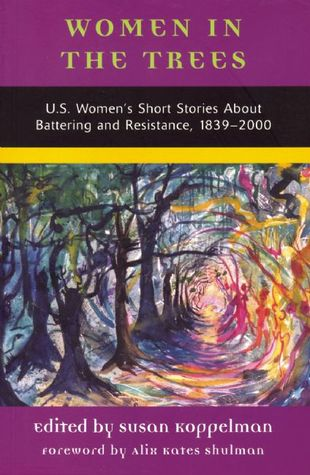 Women in the Trees: U.S. Women's Short Stories About Battering and Resistance, 1839-2000