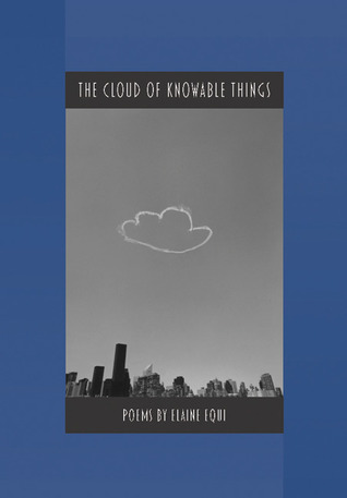 The Cloud of Knowable Things by Elaine Equi