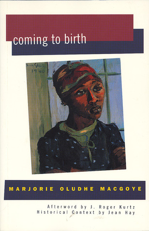 Coming to Birth by Marjorie Oludhe Macgoye
