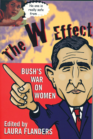 The W Effect: Sexual Politics in the Bush Years and Beyond