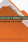 Taxes Are a Woman's Issue: Reframing the Debate