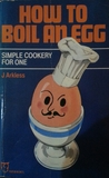 How to Boil an Egg: Simple Cookery for One
