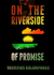 On the riverside of promise