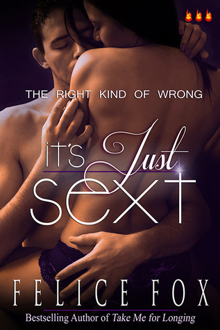 It's Just Sext (The Right Kind of Wrong, #1)