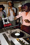 Rub a Dub Style: The Roots of Modern Dancehall