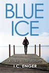Blue Ice (A Lake House Mystery #1)