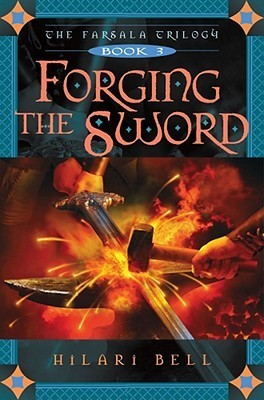 Forging the Sword by Hilari Bell
