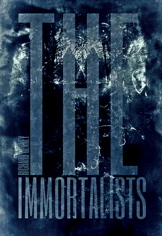 The Immortalists by Richard P. Denney