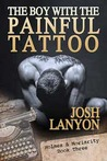 The Boy with the Painful Tattoo by Josh Lanyon
