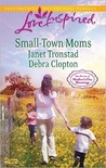 Small-Town Moms by Janet Tronstad
