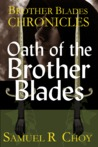 Oath of the Brother Blades (Brother Blades Chronicles, #1)