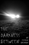 The Darkness Between: A Novella