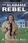 The Alabama Rebel: A Novel of Courage Amid Conflict