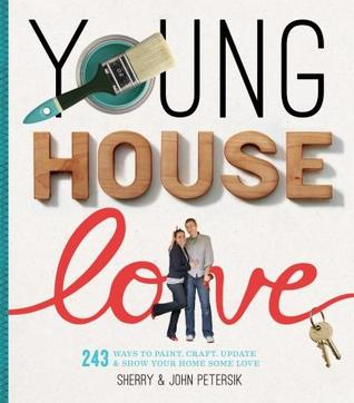 Young House Love by Sherry Petersik