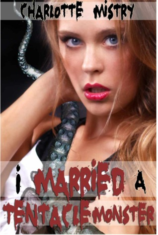 I Married a Tentacle Monster (Tentacle Sex Erotica)