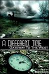 A Different Time:Gateway To The West