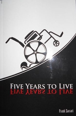Five Years to Live by Frank Zaccari
