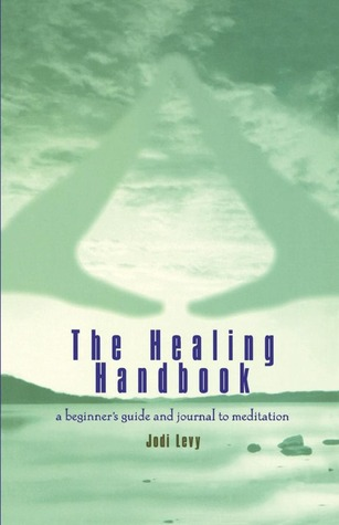 The Healing Handbook: A Beginner's Guide and Journal to Meditation