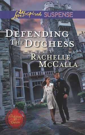 Defending the Duchess (Protecting the Crown, #2)