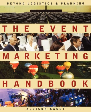 The Event Marketing Handbook : Beyond Logistics and Planning