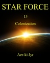Star Force: Colonization (Star Force #15)