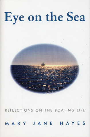 Eye on the Sea: Reflections on the Boating Life
