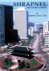 Shrapnel and Other Stories: Selected Stories of Dong-ha Lee