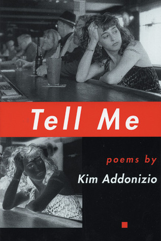 Tell Me by Kim Addonizio