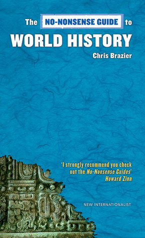 The No-Nonsense Guide to World History by Chris Brazier