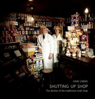 Shutting Up Shop: The decline of the traditional small shop
