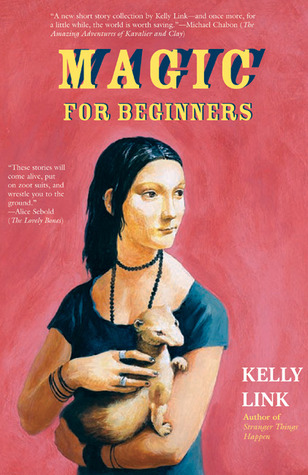 Magic for Beginners by Kelly Link