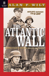 The Atlantic Wall, Revised and Updated Edition: Hitler's Defenses for D-Day