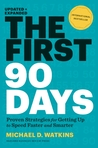 The First 90 Days, Updated and Expanded: Critical Success Strategies for New Leaders at All Levels by Michael D. Watkins